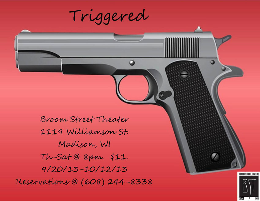 Triggered - Broom Street Theater