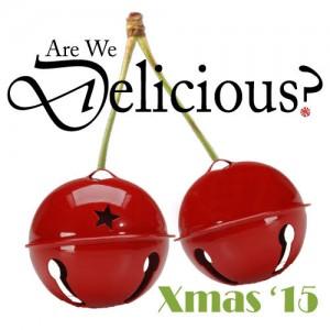 Are We Delicious Xmas '15